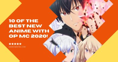 10 of the Best New Anime with Op MC 2020